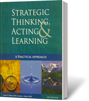 Strategic Thinking, Acting & Learning: A Practical Approach